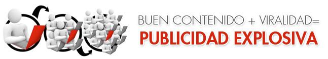 publicidad, Buen contenido + viralidad = publicidad explosiva