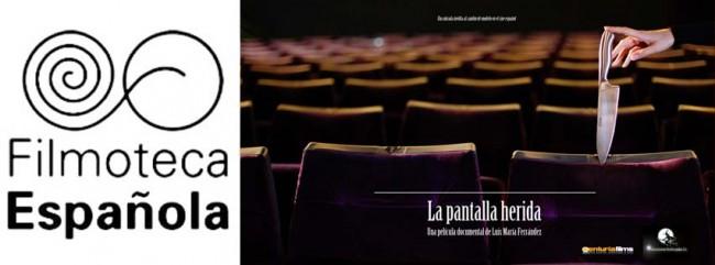 """La pantalla herida, """"La pantalla herida"""" dentro del ciclo Premios Goya en la Filmoteca Española"""