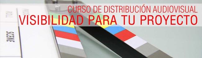 Distribución Audiovisual, ¿Cómo distribuir tu proyecto audiovisual? Curso Profesional de Distribución Audiovisual y Cinematográfica