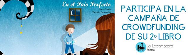 """En un País Perfecto, La Locomotora Editorial presenta la campaña de Crowdfunding para su segundo libro """"En un País Perfecto"""""""
