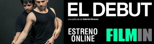 EL DEBUT, Estreno Online en Filmin de EL DEBUT, la primera película de Gabriel Olivares