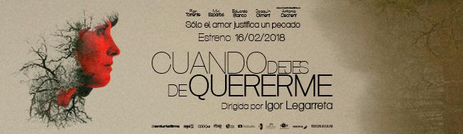 Cuando Dejes de Quererme, Tráiler Oficial CUANDO DEJES DE QUERERME de Igor Legarreta, en cines 16 de febrero