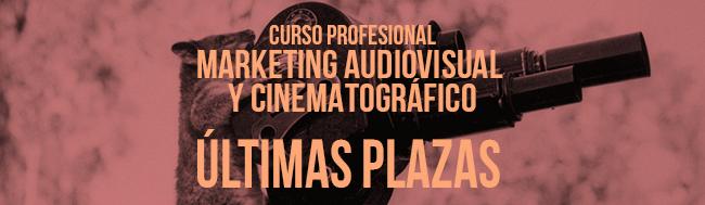 Marketing Audiovisual, ¡2 últimas plazas para nuestro Curso Profesional de Marketing Audiovisual y Cinematográfico!