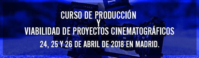 película, Nueva fecha de nuestro Curso de Producción y Viabilidad de Proyectos Cinematográficos