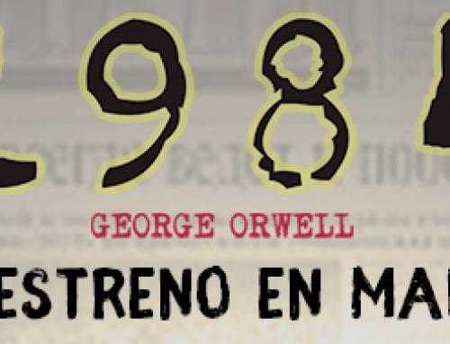 Ha llegado el día: estreno en Madrid de la adaptación teatral de 1984