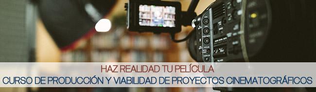 curso, Producción y Viabilidad de Proyectos Cinematográficos ¿te atreves con el curso?
