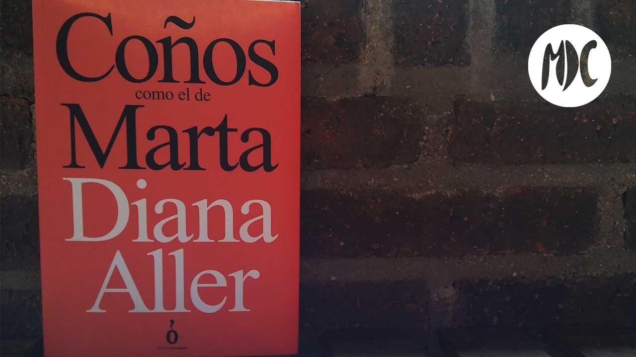 Coños como el de Marta, Coños como el de Marta de Diana Aller