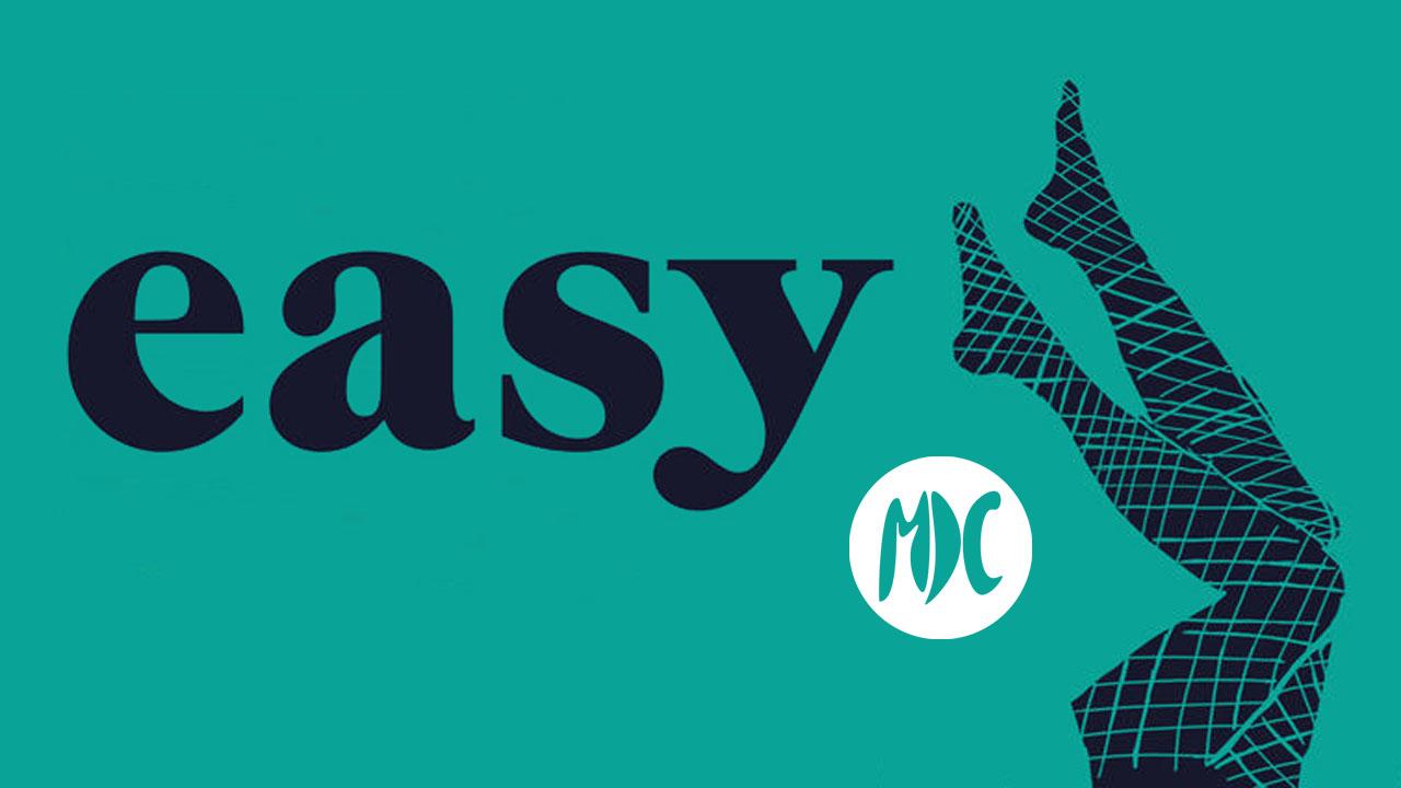 Easy, Romanticismo moderno: En las relaciones, nadie dijo que fuera «Easy»
