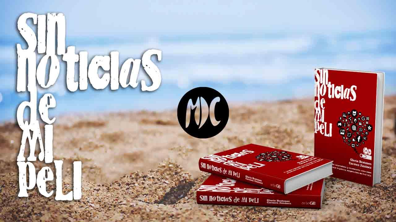 """Sin noticias de mi peli, Un libro para llevarte a la playa y seguir aprendiendo: """"Sin noticias de mi peli"""""""