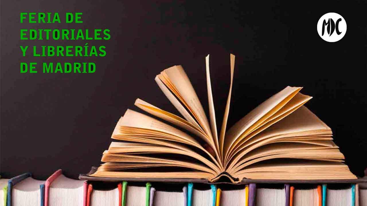 Feria de Editoriales y Librerías, Feria de Editoriales y Librerías de Madrid, del 26 de octubre al 4 de noviembre
