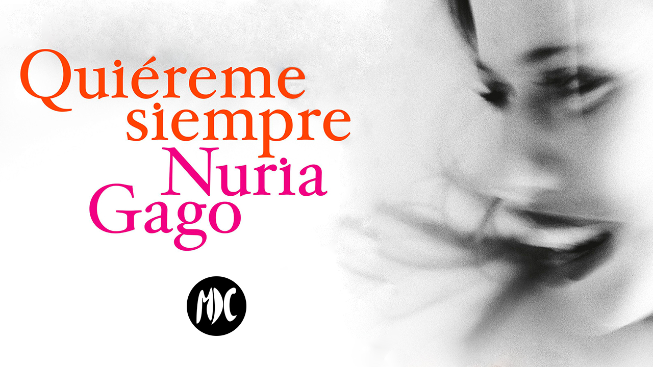 Quiéreme siempre, Quiéreme siempre de Nuria Gago