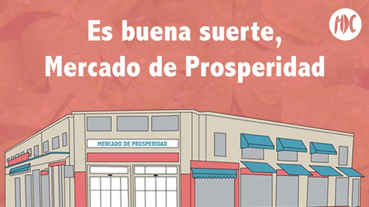 Mercado de Prosperidad, Es buena suerte, Mercado de Prosperidad