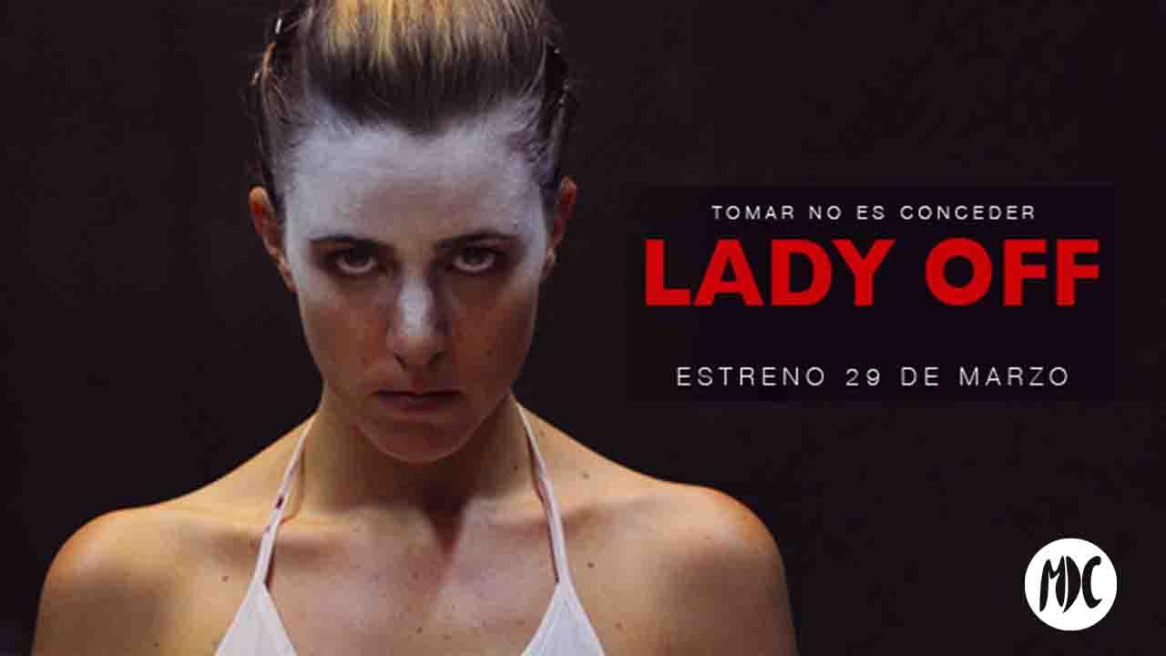 Lady Off, Lady Off, una película para indagar en los límites