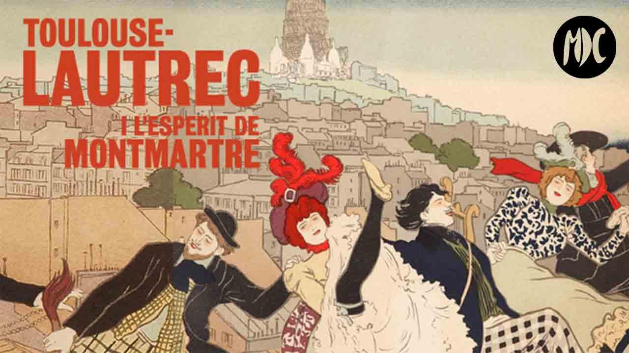 Montmartre, Toulouse-Lautrec y el espíritu de Montmartre llega a Madrid