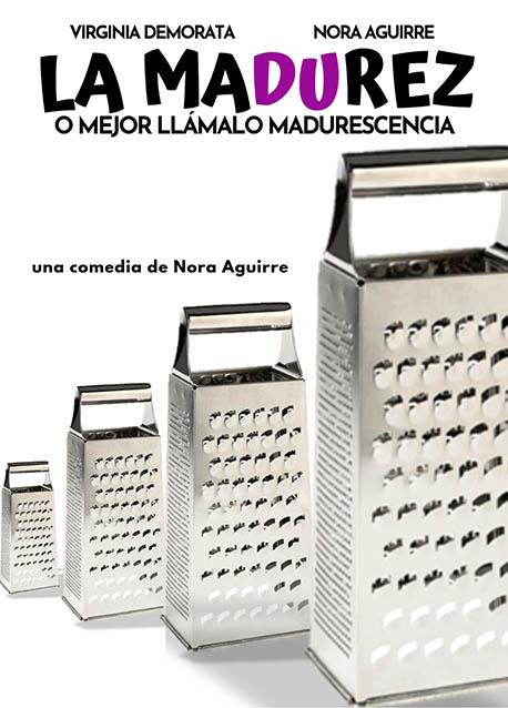 La madurez, Nora Aguirre presenta La madurez: «el rallador de queso es el prota de la historia»