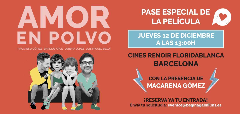 Amor en polvo, Te invitamos al pase especial de la comedia AMOR EN POLVO en Barcelona