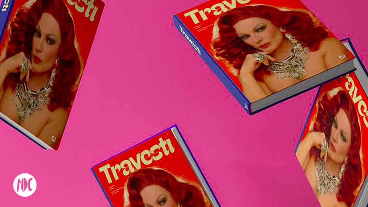 TRAVESTÍ, TRAVESTÍ, el libro sobre la escena travesti española que busca financiación