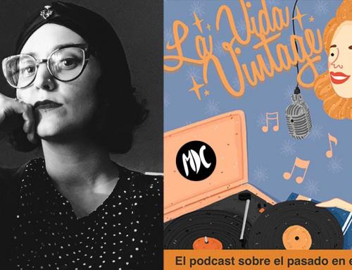 La Vida Vintage: Una cápsula del tiempo convertida en podcast