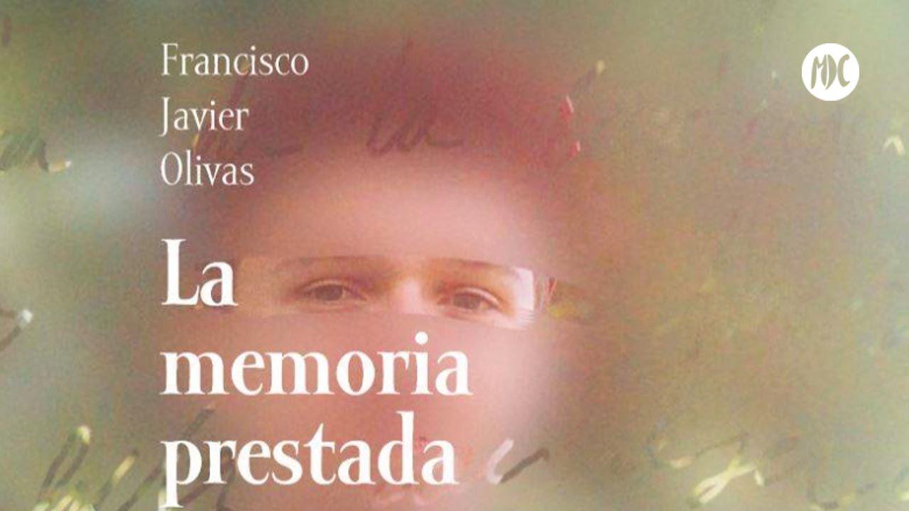 Francisco Javier Olivas es el autor de La memoria prestada y El tercer lobo