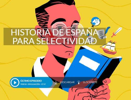Historia de España para Selectividad, cuando el podcast conecta con los alumnos