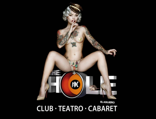 El cabaré y el regreso de The hole a Madrid