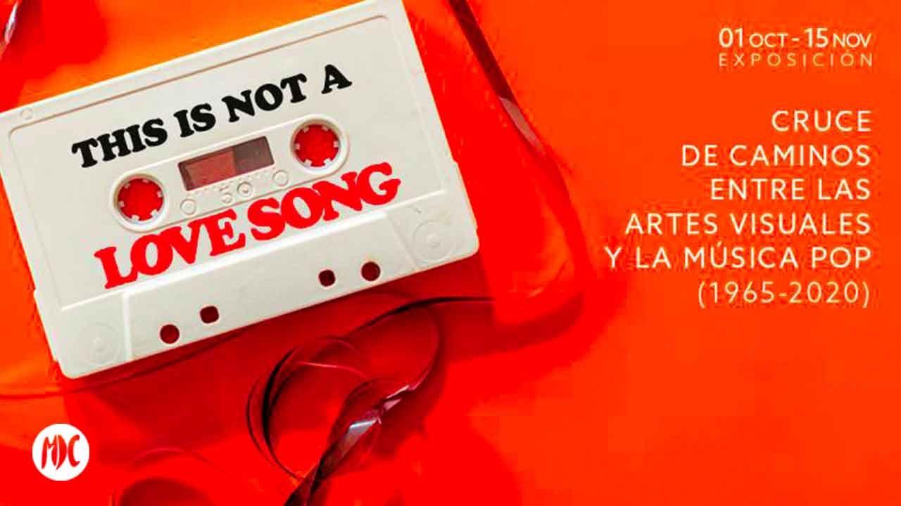 This is not a love song, This is not a love song, una exposición a medio camino entre arte y música pop