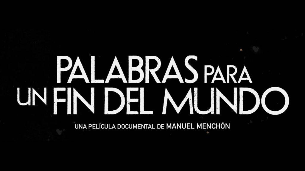 Mejores documentales Palabras para un fin del mundo
